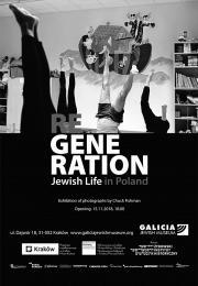 RE-GENERATION / Wystawa fotografii Chucka Fishmana w Żydowskim Muzeum Galicja w Krakowie