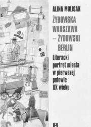 Żydowska Warszawa - żydowski Berlin. Spotkanie z Aliną Molisak